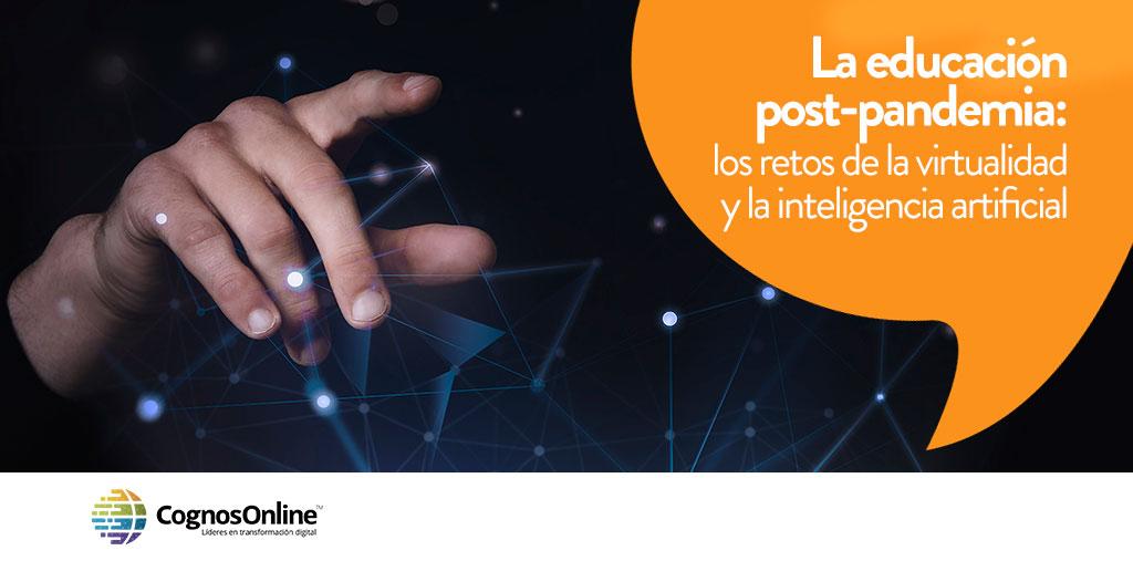 La educación post-pandemia: los retos de la virtualidad y inteligencia artificial